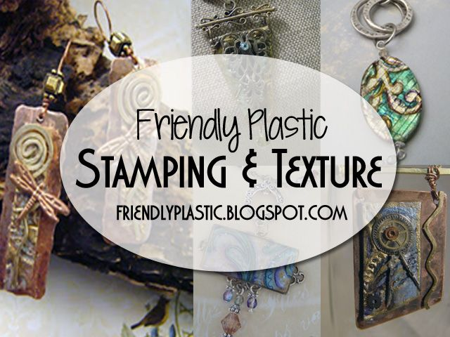Stamping and textures  - Techniques and Ideas to create impressions and texture in your FriendlyPlastic + Video