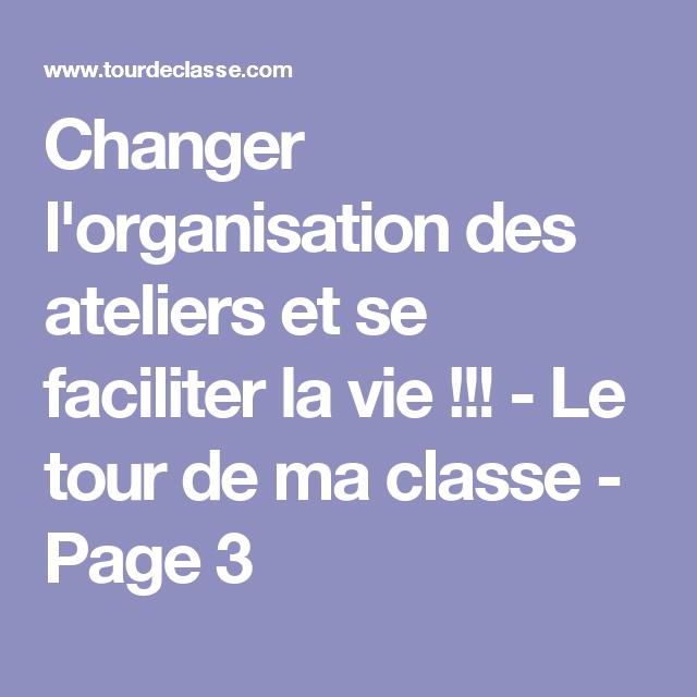 Changer l'organisation des ateliers et se faciliter la vie !!! - Le tour de ma classe - Page 3