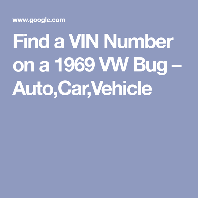 Find a VIN Number on a 1969 VW Bug – Auto,Car,Vehicle | VW | Bugs