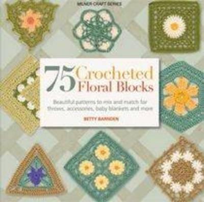 C2c Crochet Pattern Booktopia 75 Crocheted Floral Blocks