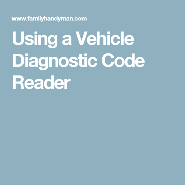 Using a Vehicle Diagnostic Code Reader