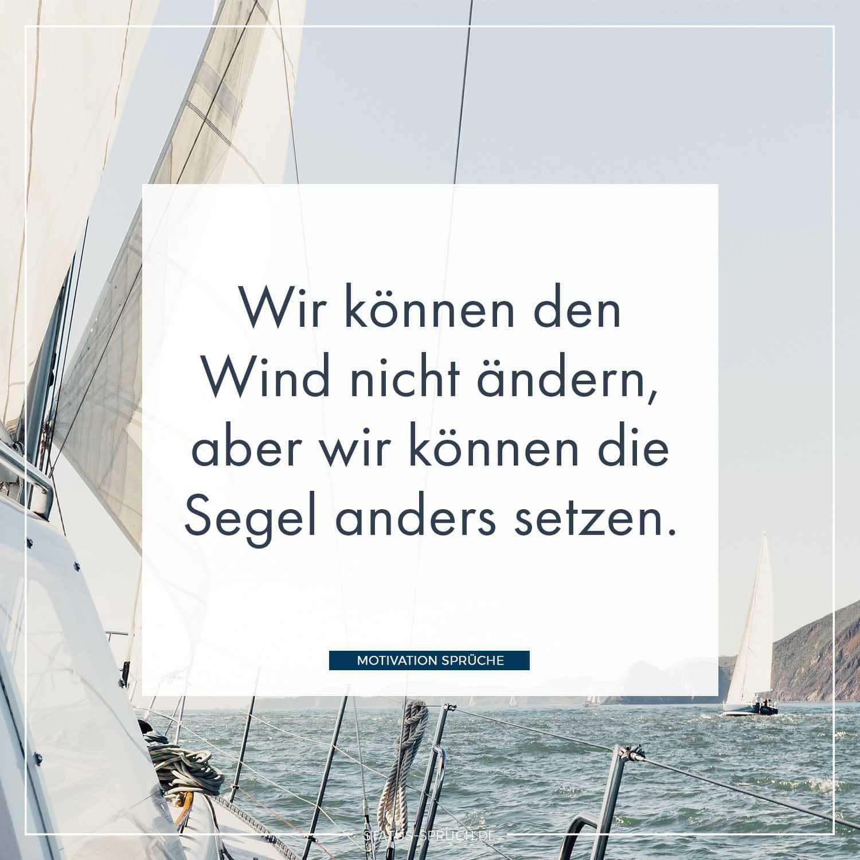 Wir Können Den Wind Nicht ändern Aber Wir Können Die Segel
