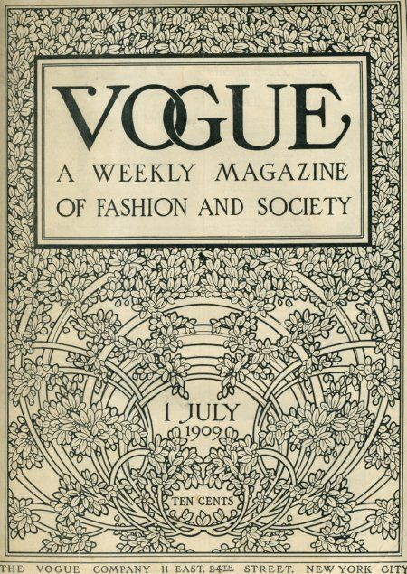 Vogue by Conde Nast publishers in 1909... actually started in 1892. S)