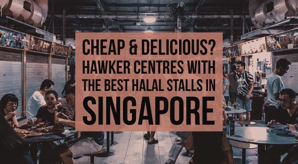 You Haven T Explored Singapore Enough If You Ve Never Been To These 8 Hawker Centres With The Best Halal Stalls Dengan Gambar