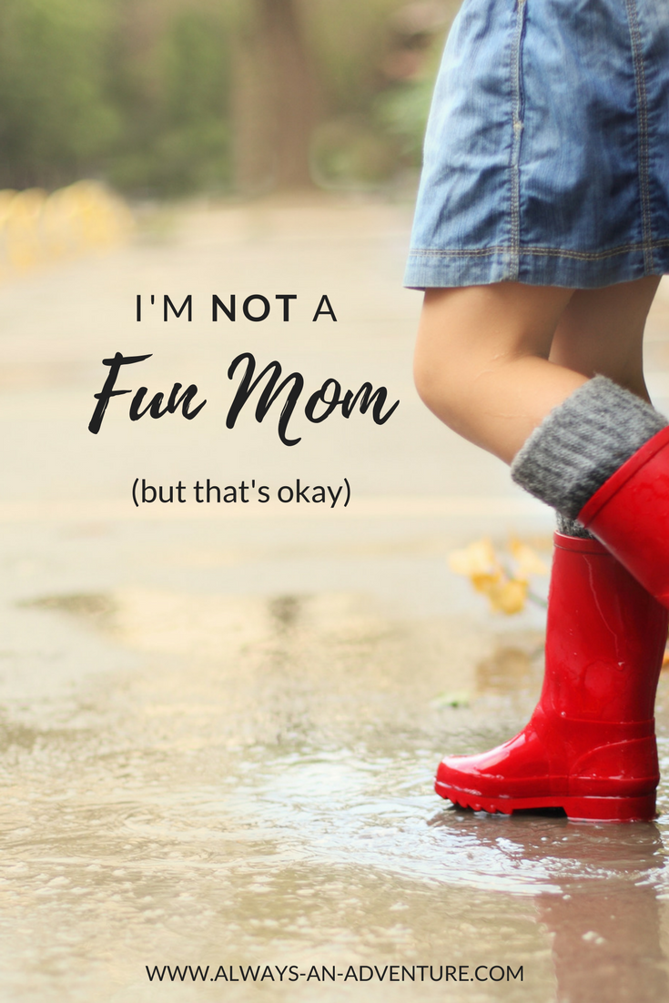 Does it bother me that I'm not a fun mom? Sometimes. I mean, look at the memories they're making! Look at the fun they're having. Who wouldn't want to be that? But I'm also okay being me.