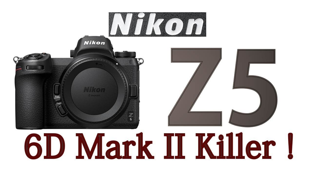 Nikon Z5 Low Cost Full Frame Mirrorless Camera Expected