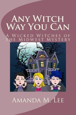 Any Witch Way You Can By Amanda M Lee I Read That 2016 Books