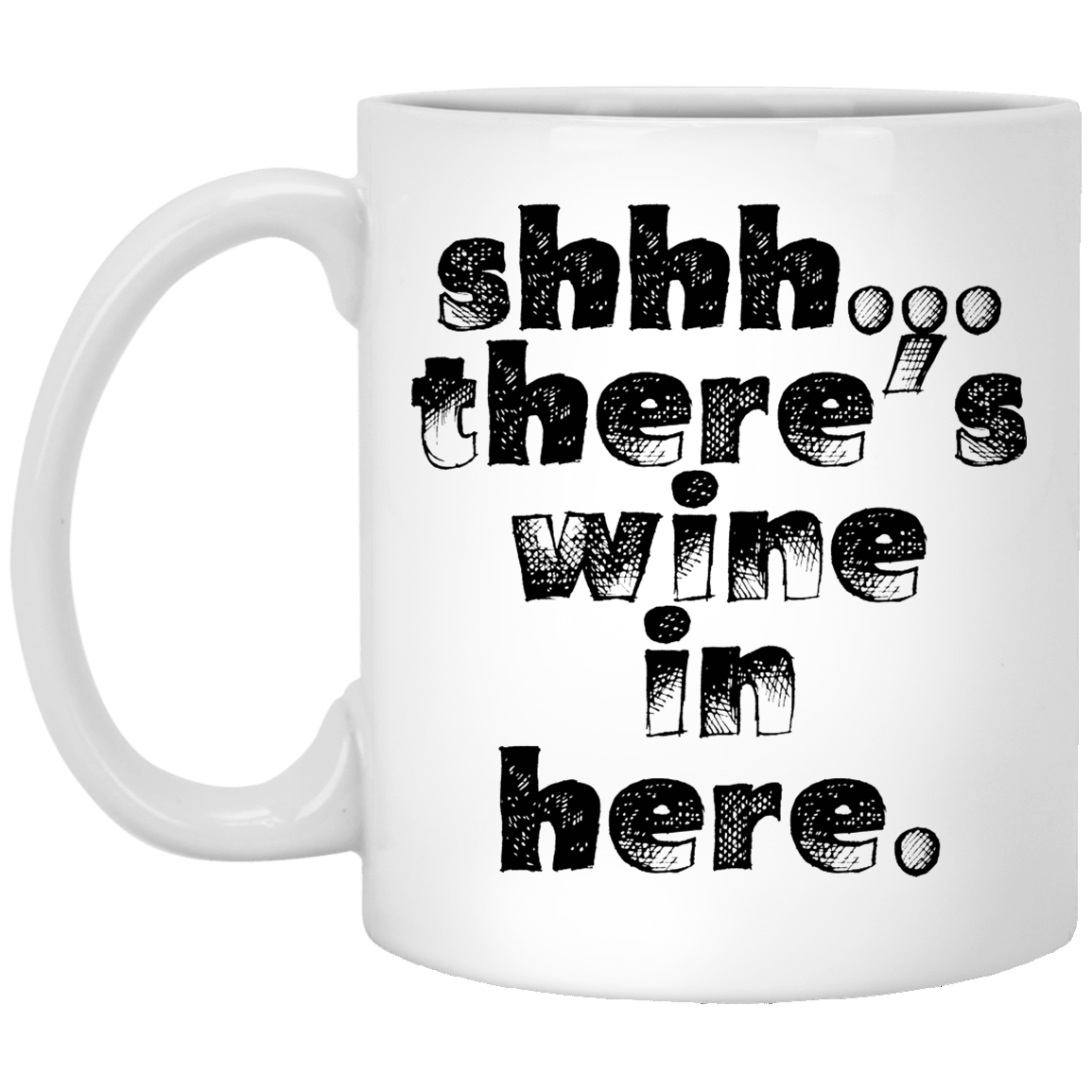 Shhh There S Wine In Here Funny Quote Coffee Mug Coffee Quotes Mugs Funny Quotes