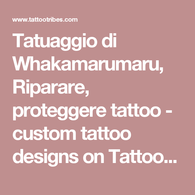Tatuaggio di Whakamarumaru, Riparare, proteggere tattoo - custom tattoo designs on TattooTribes.com
