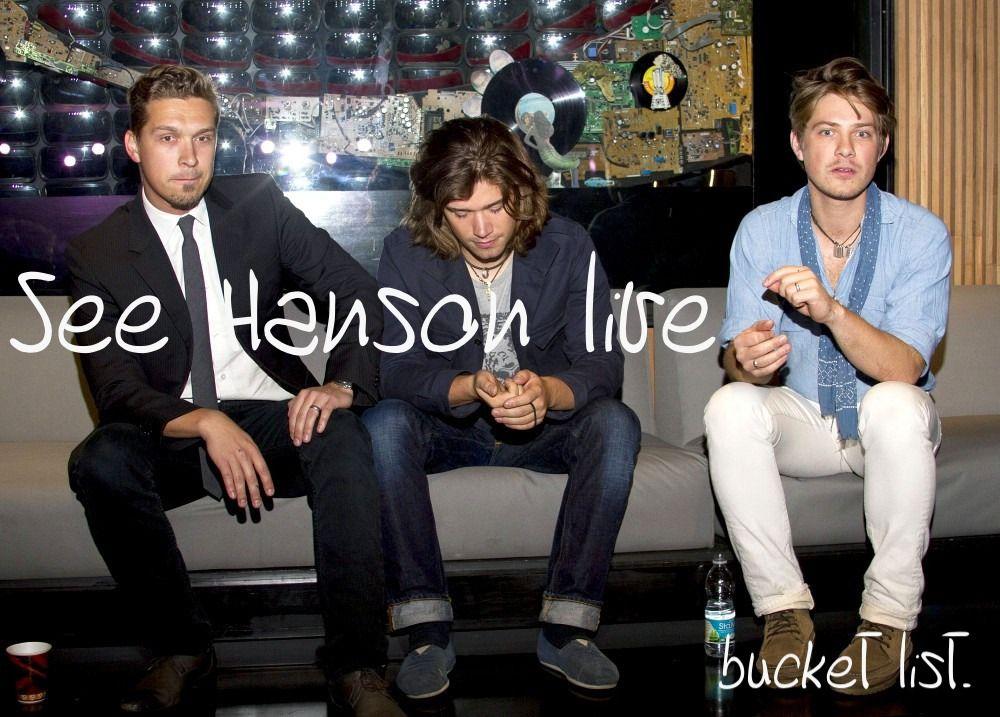 bucket list hanson Taylor hanson, Hanson, Zac hanson