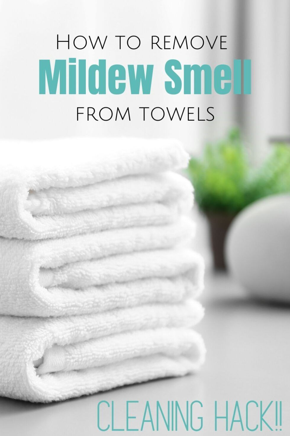 How To Get Rid Of Mildew Smell Out Of Towels