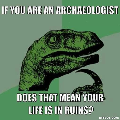 Here's some archaeology humor to start off your week! Enjoy and have a great Monday!