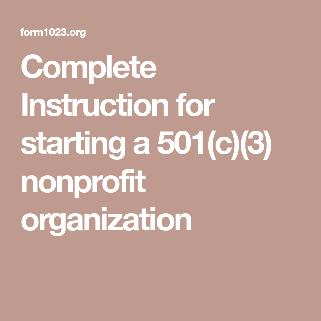 How To Start & Form A 501c3 Nonprofit Organization By