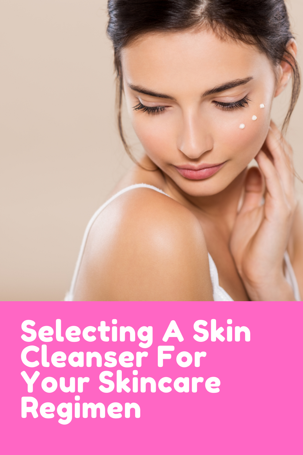 Selecting A Skin Cleanser For Your Skincare Regimen.To Cleanse, selecting a skin cleanser for your skincare regimen is very important. It Should be a Natural Skin care product. #skincare #organicskincare #naturalskincareproduct