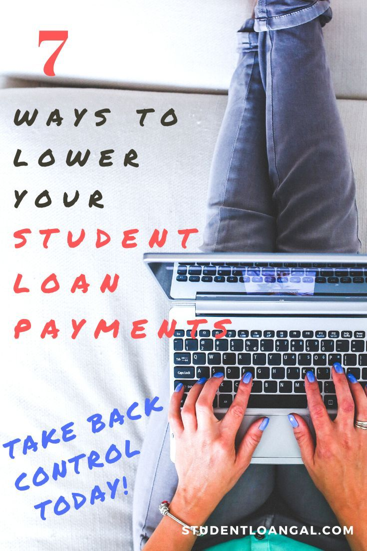 7 ways to lower your monthly student loan payment in 2020