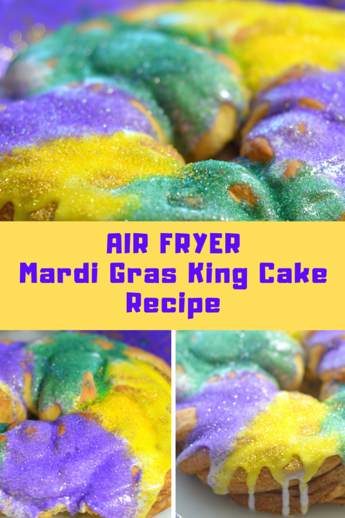 Air Fryer King Cake Recipe Mardi Gras Specialty Recipe
