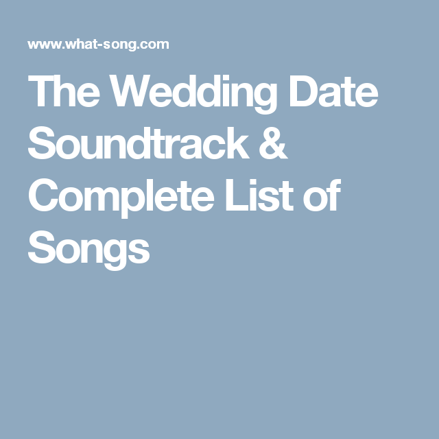 The Wedding Date Soundtrack Complete List Of Songs
