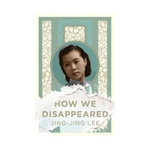 How We Disappeared : LONGLISTED FOR THE WOMEN'S PRIZE FOR FICTION 2020 ISBN: 9781786074126 PUBLICATION DATE: 2 May 2019  When her husband dies in the year 2000, Wang Di is forced into the solitary life of a widow in modern Singapore. But this new silence brings with it a surge of memories, taking her back to the brutal events of the Japanese invasion which altered the course of her life forever.  Twelve-year-old Kevin is preoccupied with his own family worries; his father is suffering from d