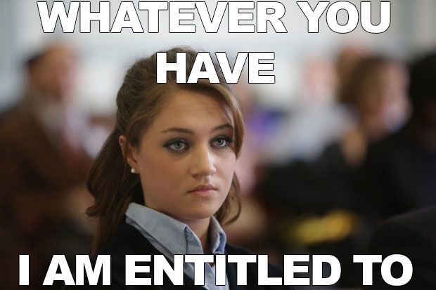 Funny Meme For Adults : I know people like that! they just know everything will be handed to