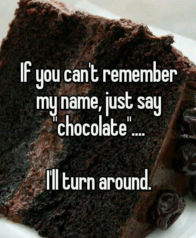 National Chocolate Day Chocolate Quotes Chocolate Humor Dessert Quotes