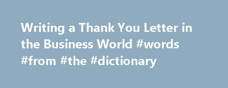 Writing A Thank You Letter In The Business World Words From The
