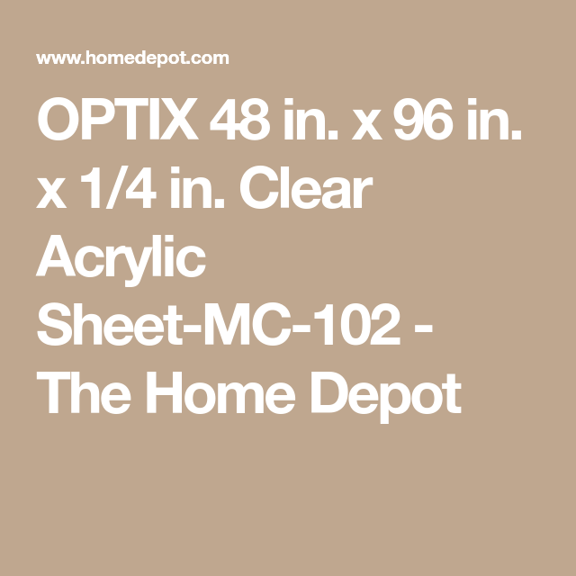 Optix 48 In X 96 In X 1 4 In Clear Acrylic Sheet Mc 102 The Home Depot Clear Acrylic Sheet Clear Acrylic Acrylic Sheets