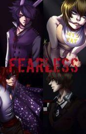 Fearless {FNAF Foxy FanFic} - Wattpad