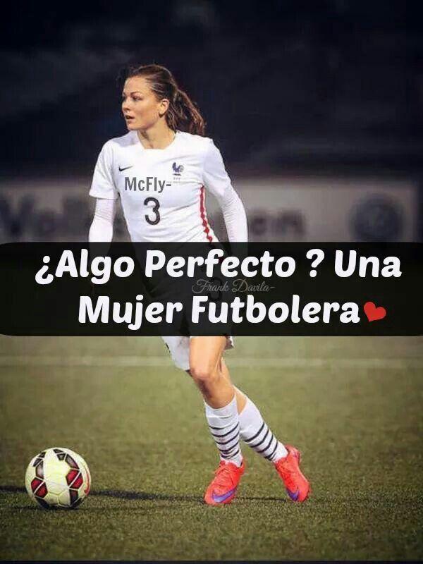 Algo Perfecto Una Mujer Futbolera Futbol Soccer Futbol Y