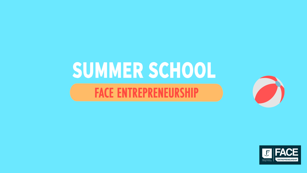 Pay attention to the Summer School of FACE Entrepreneurship