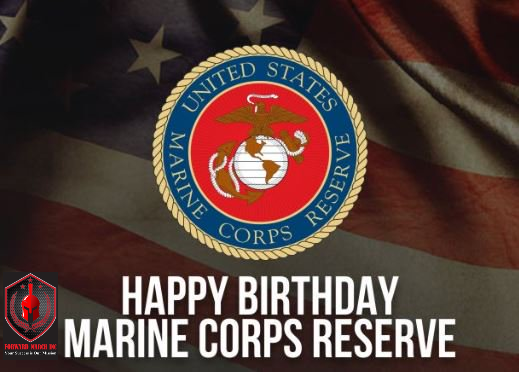 Happy Birthday Marine Corps Reserve August 29th is the