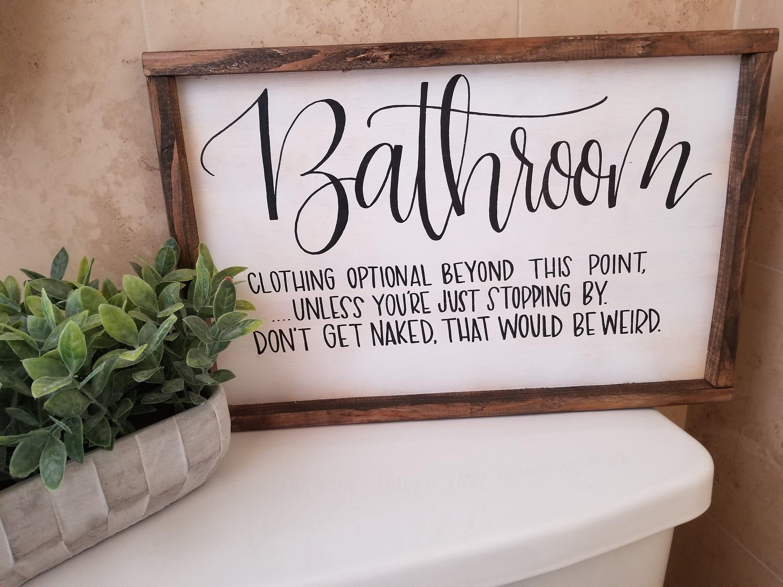 Bathroom Clothing Optional Wood Sign Farmhouse Signs Bathroom Sign Bathroom Humor Farmhouse Bathroom Sign Funny Bathroom Sign Wood Signs Home Decor Bathroom Signs Home Decor Tips