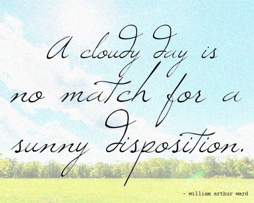 Image result for sunny disposition quotes