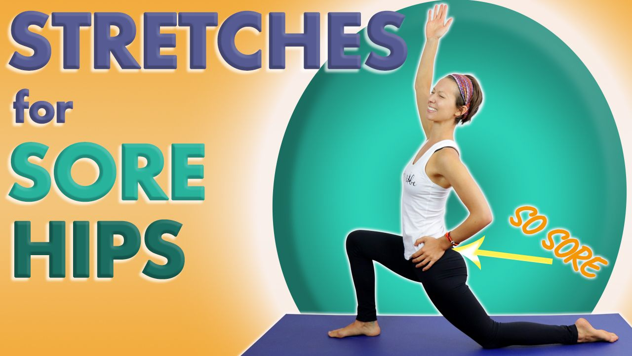 5 stretches for sore hips sore hips yoga stretches
