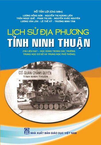 Lịch Sử Địa Phương Tỉnh Ninh Thuận (NXB Giáo Dục 2016) - Hồ Tấn Lợi, 81 Trang | Sách Việt Nam