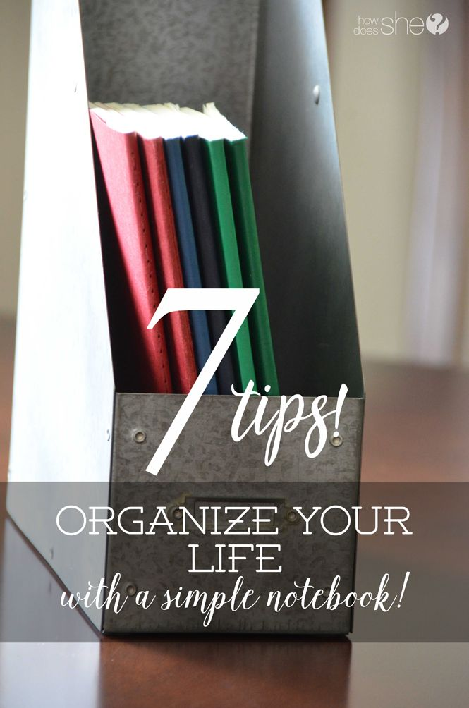 7 Tips To Organize Your Life With A Simple Notebook Howdoesshe Organization Notebookorganization