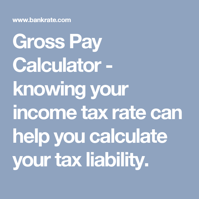 Gross Pay Calculator  Knowing Your Income Tax Rate Can Help You