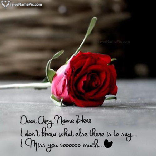 I Miss U Wallpaper With Rose With Name Valentines Day Love Quotes Inspirational Quotes About Love Love Quotes For Her