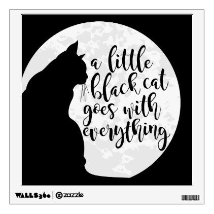 A Little Black Cat Goes With Everything Wall Decal - halloween decor