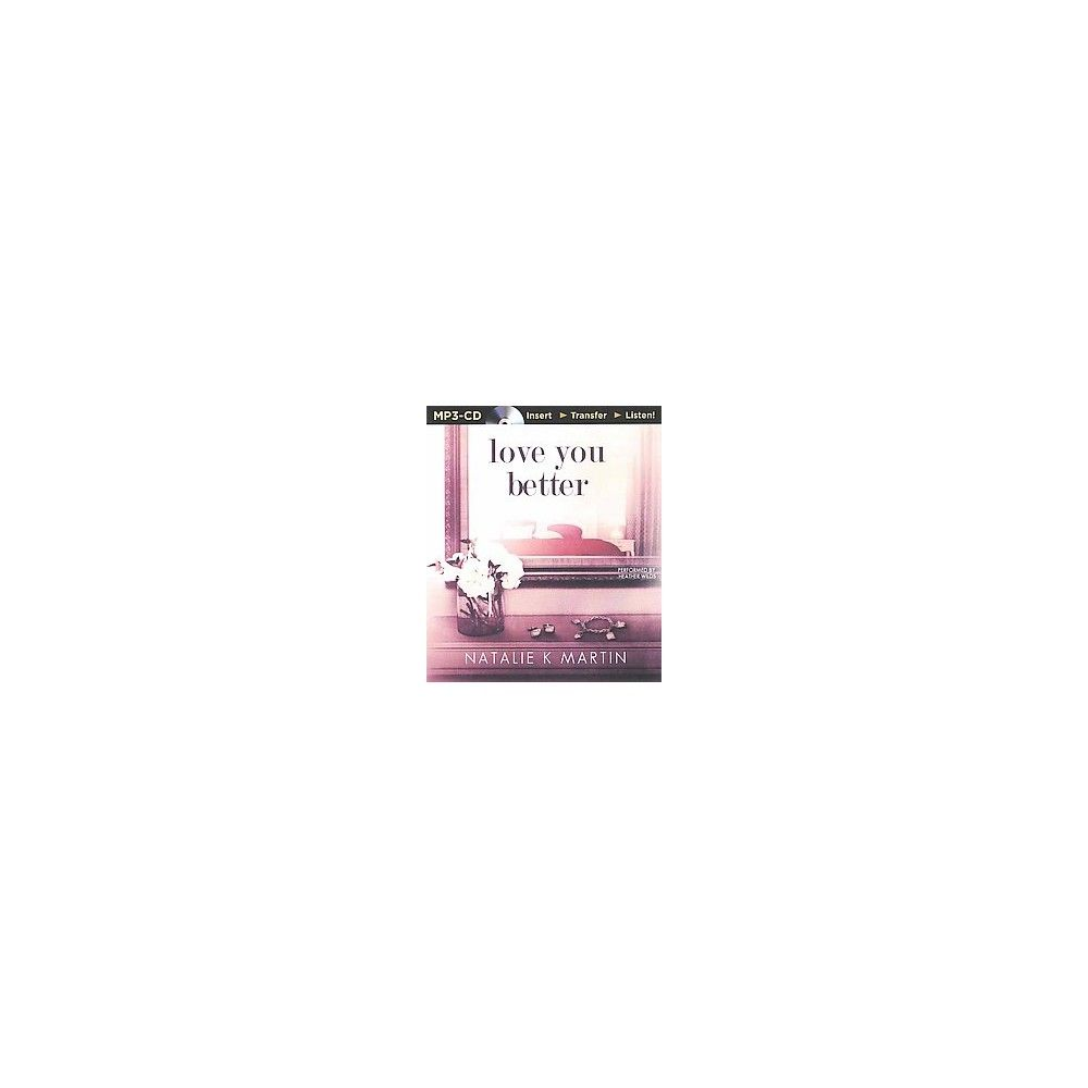 Love You Better (Unabridged) (MP3-CD) (Natalie Martin)