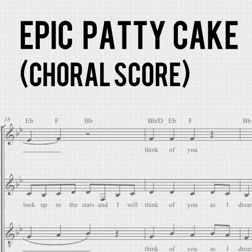 Epic Patty Cake Choral Score With Images Choral