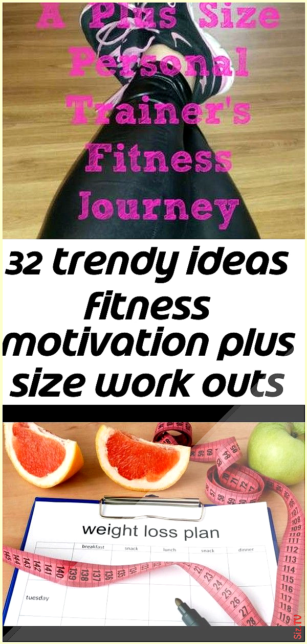 32 trendy ideas fitness motivation plus size work outs 3 32 trendy ideas fitness motivation plus siz...