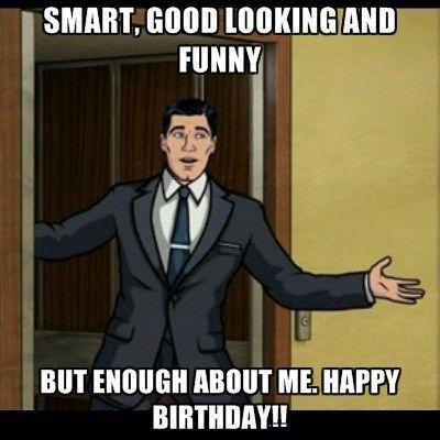 Happy Birthday Funny Meme For Guys Funny Happy Birthday Pictures Funny Happy Birthday Meme Happy Birthday Funny