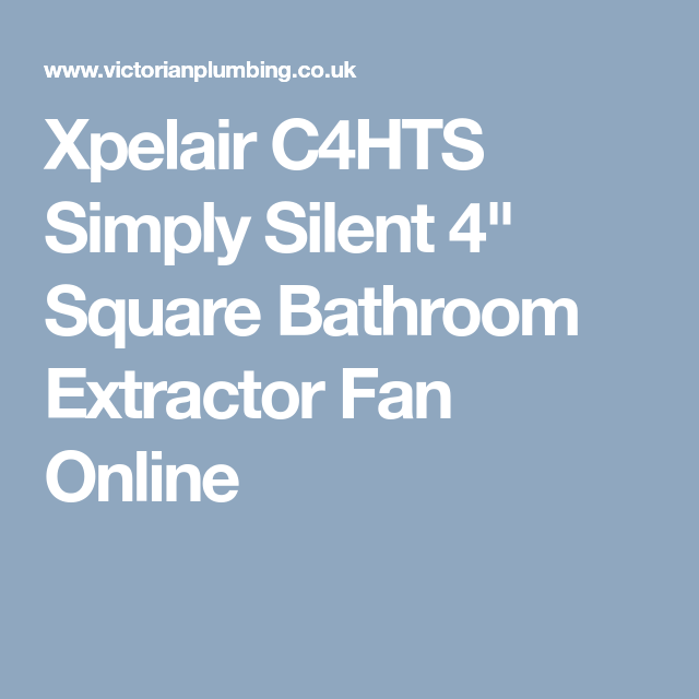 Xpelair C4HTS Simply Silent 4\