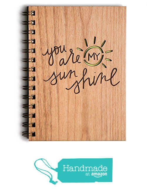 You Are My Sunshine Wood Journal from Cardtorial https://www.amazon.com/dp/B01KGI2Q5M/ref=hnd_sw_r_pi_dp_YeSKybXCCDMD1 #handmadeatamazon