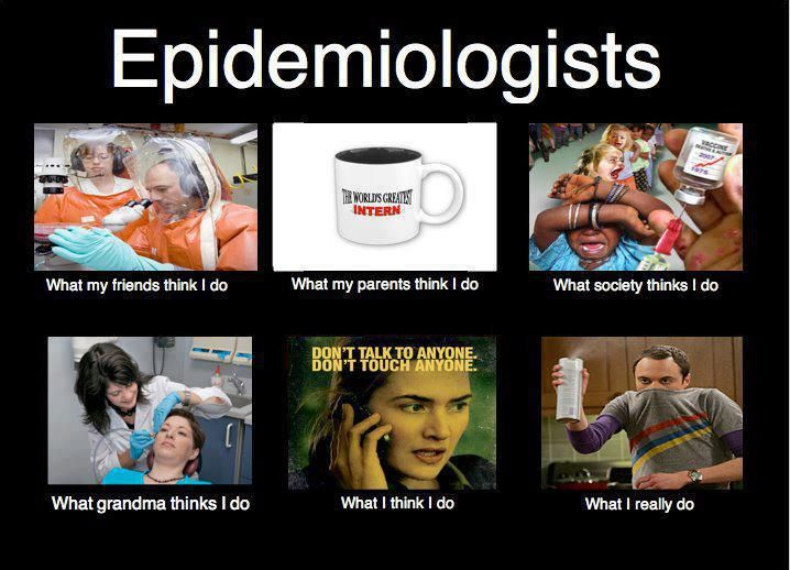 Epidemiologists Meme What I Really Do With Images Health