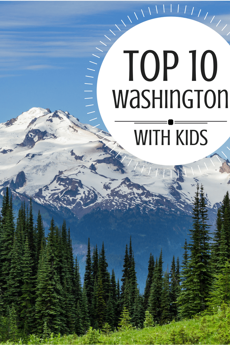 Top 10 FUN Things to do in Washington State [with kids]!