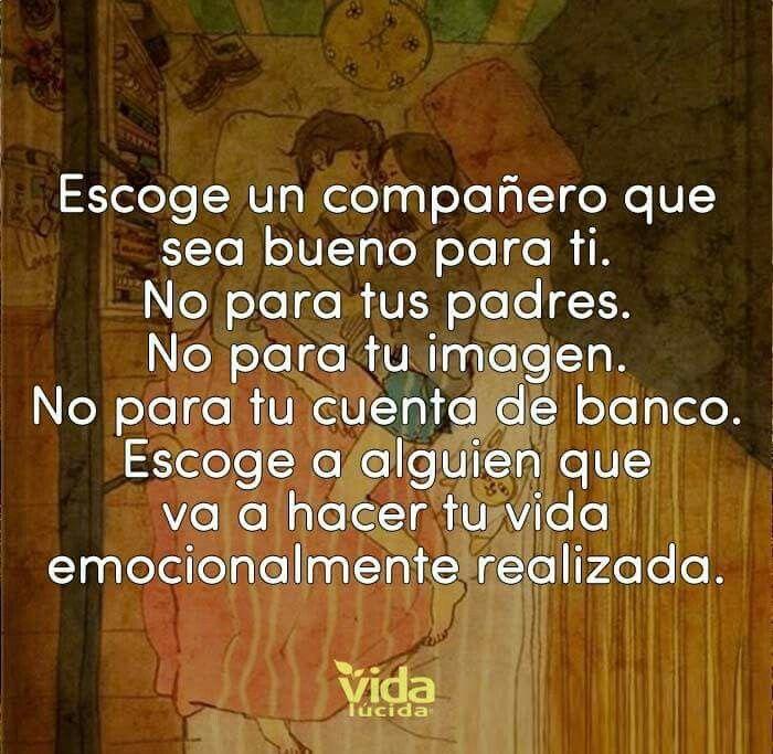 Elige Un Buen Companero Frases En Espanol Pinterest Amor