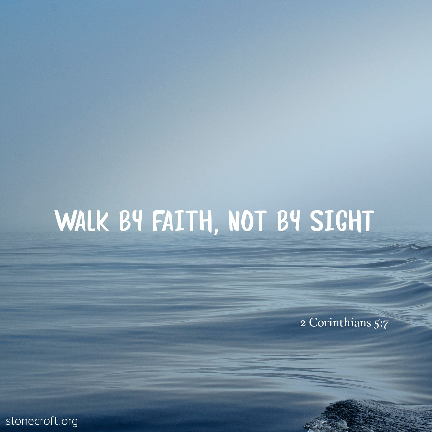 """Walk by faith, not by sight."" - 2 Corinthians 5:7 #quotes #womenlivingwell  #womenintheword #Godislove. """