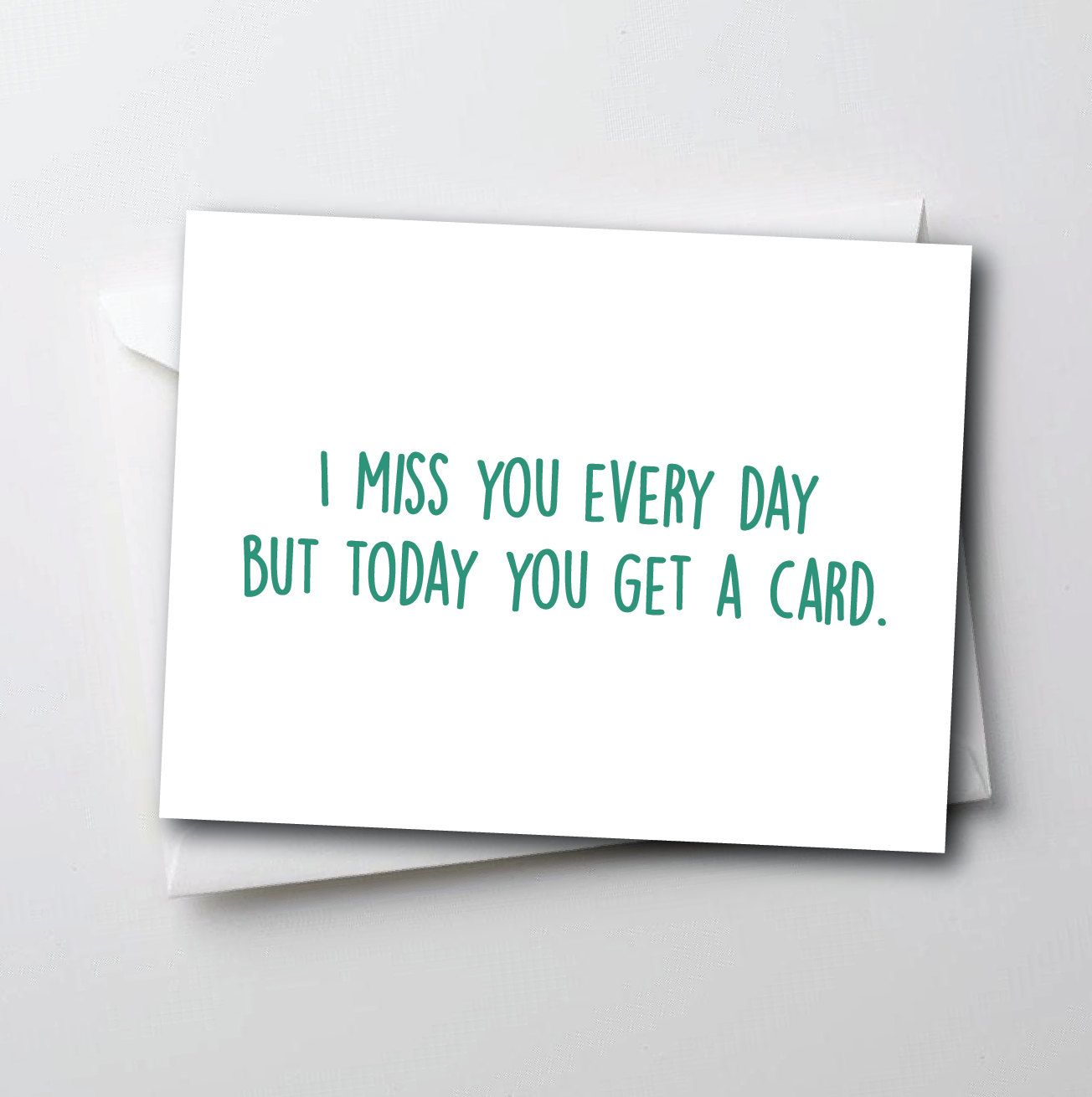 Funny i miss you card i miss you everyday but today you get a card funny i miss you card i miss you everyday but today you get a card kristyandbryce Image collections