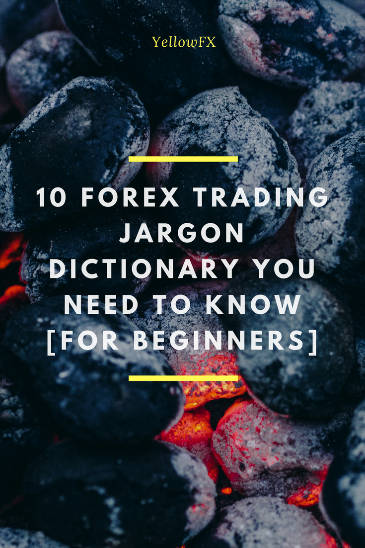 10 Forex Trading Jargon Dictionary You Need To Know For Beginners With Images Forex Trading Forex Trading